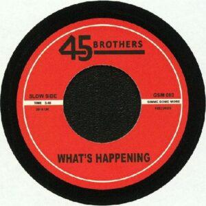 45bros-whatshappening1