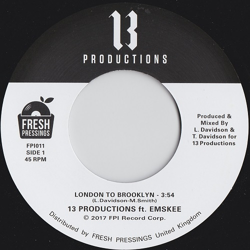 "13 Productions & Emskee, London to Brooklyn 7"" vinyl release A side label on Fresh Pressings International"