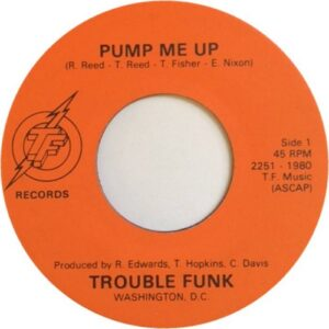 "Trouble Funk - Pump Me Up original 7"" release side B"