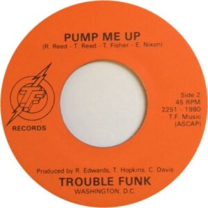 "Trouble Funk - Pump Me Up original 7"" release side A"