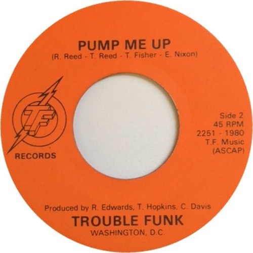 "Trouble Funk - Pump Me Up original 7"" release side A"