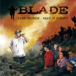 "Blade's new 7"" single, Dark Friends"