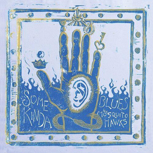 Mosquito Hawks - Some Kinda Blues (LP) [Tramp Records 2021]