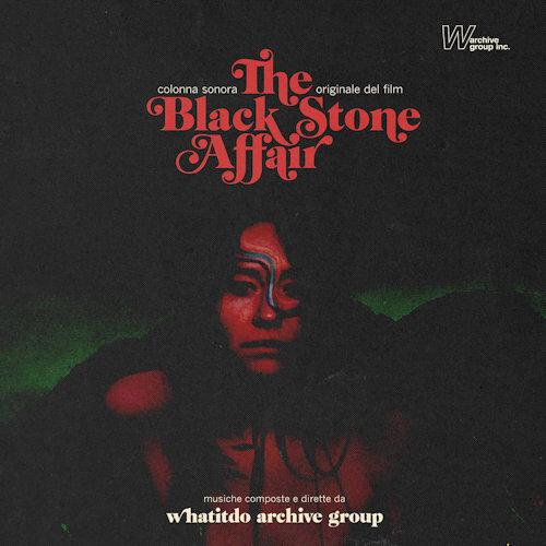 Whatitdo Archive Group - The Black Stone Affair (LP) [Record Kicks 2021]
