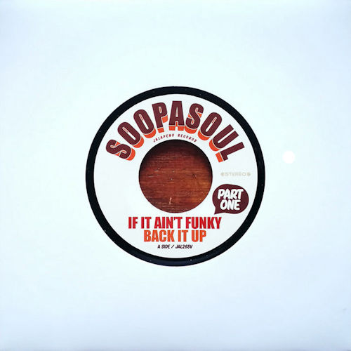"""Soopasoul - If It Ain't Funky, Back It Up (7"""" Reissue) [Jalapeno Records]"""