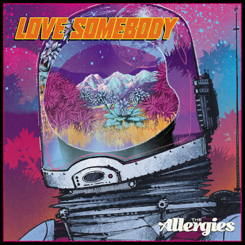 """The Allergies - Love Somebody (7"""") [Jalapeno Records 2021]"""