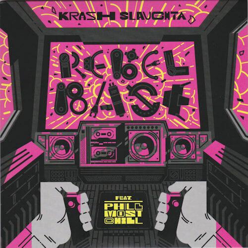 "Krash Slaughta - Rebel Base (feat. Phill Most Chill) (7"") [2021]"